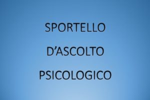 ATTIVAZIONE SPORTELLO D'ASCOLTO PSICOLOGICO